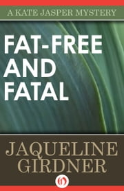 Fat-Free and Fatal ebook by Jaqueline Girdner