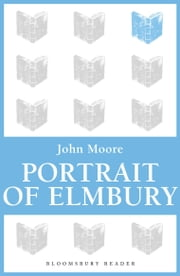 Portrait of Elmbury ebook by John Moore