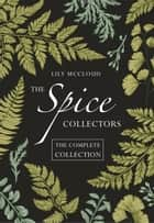 The Spice Collectors: The Complete Collection ebook by Lily McCloud