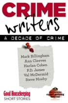 Crime Writers - A Decade of Crime ebook by
