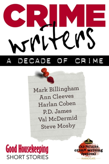 Crime Writers - A Decade of Crime ebook by Mark Billingham,Ann Cleeves,Harlen Coben