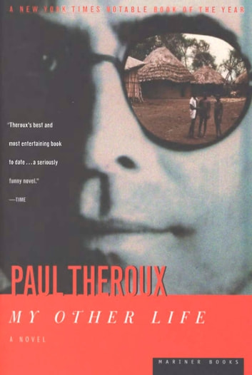 My Other Life ebook by Paul Theroux