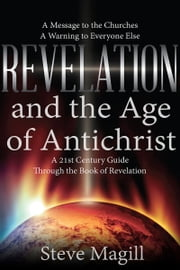 Revelation and the Age of Antichrist ebook by Steve Magill