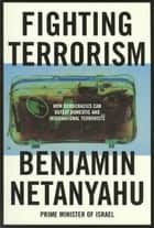Fighting Terrorism ebook by Benjamin Netanyahu