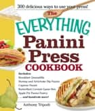 The Everything Panini Press Cookbook ebook by Anthony Tripodi