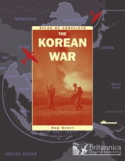 The Korean War ebook by Reg Grant,Britannica Digital Learning