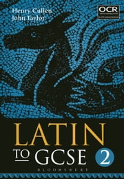 Latin to GCSE Part 2 ebook by Henry Cullen,John Taylor
