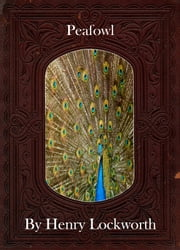 Peafowl ebook by Henry Lockworth,Eliza Chairwood,Bradley Smith