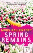 Spring Remains ebook by Mons Kallentoft