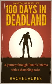 100 Days in Deadland - Deadland Saga, #1 ebook by Rachel Aukes