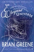 The Elegant Universe ebook by Brian Greene