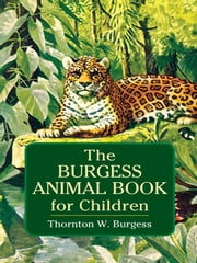 The Burgess Animal Book for Children ebook by Thornton W. Burgess