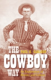 The Cowboy Way - An Exploration of History and Culture ebook by Paul H Carlson