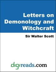 Letters on Demonology and Witchcraft ebook by Scott, Sir Walter