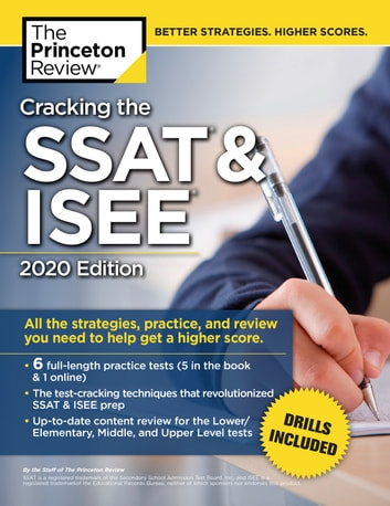 Cracking the SSAT & ISEE, 2020 Edition - All the Strategies, Practice, and Review You Need to Help Get a Higher Score ebook by The Princeton Review