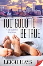Too Good to be True ebook by Leigh Hays