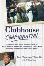 Clubhouse Confidential ebook by Luis Castillo,William Cane