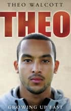 Theo: Growing Up Fast ebook by