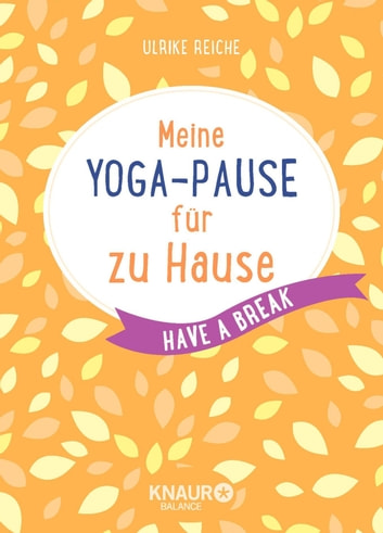 meine yoga pause f r zu hause ebook by ulrike reiche. Black Bedroom Furniture Sets. Home Design Ideas