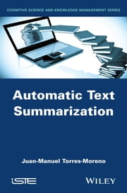 Automatic Text Summarization ebook by Juan-Manuel Torres-Moreno