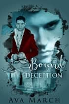 Bound by Deception (Bound Series Book 1) ebook by Ava March