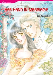 Her Hand in Marriage (Mills & Boon Comics) - Mills & Boon Comics ebook by Jessica Steele, Amu Taniguchi