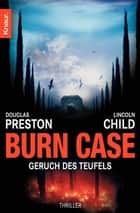 Burn Case - Geruch des Teufels ebook by Douglas Preston, Lincoln Child, Klaus Fröba