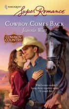 Cowboy Comes Back ekitaplar by Jeannie Watt