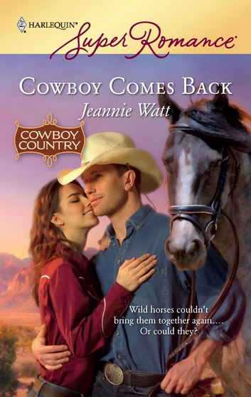 Cowboy Comes Back ebook by Jeannie Watt