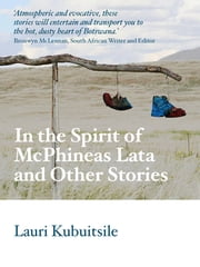 In the Spirit of McPhineas Lata and Other Stories ebook by Lauri Kubuitsile