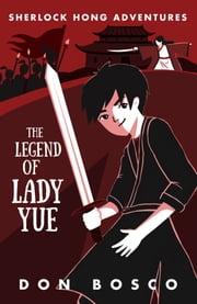 Sherlock Hong: The Legend of Lady Yue ebook by Don Bosco