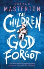 The Children God Forgot ebook by