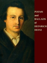 Poems and Ballads of Heinrich Heine ebook by Heinrich Heine