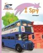 Reading Planet - I Spy - Lilac: Lift-off ebook by Gill Budgell
