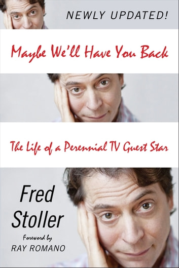 Maybe We'll Have You Back - The Life of a Perennial TV Guest Star ebook by Fred Stoller