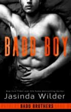 Badd Boy eBook by Jasinda Wilder