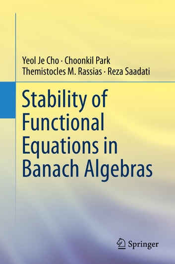 Stability of functional equations in banach algebras ebook by stability of functional equations in banach algebras ebook by themistocles m rassiasreza saadati fandeluxe Choice Image