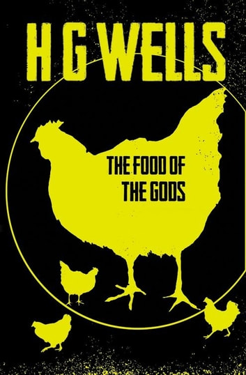 The Food of the Gods ebook by H. G. Wells