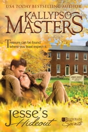 Jesse's Hideout (Bluegrass Spirits #1) ebook by Kallypso Masters