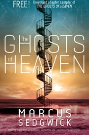 The Ghosts of Heaven: Chapters 1-5 ebook by Marcus Sedgwick