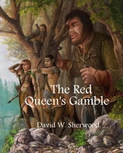 The Red Queen's Gamble ebook by David W. Sherwood
