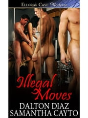 Illegal Moves ebook by Samantha Cayto; Dalton Diaz