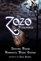 The Zozo Phenomenon ebook by Rosemary Ellen Guiley,Darren Evans
