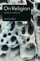 On Religion ebook by John Caputo