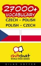 27000+ Vocabulary Czech - Polish ebook by Gilad Soffer