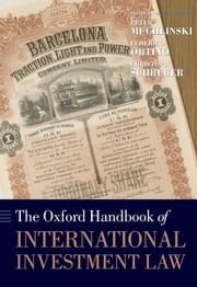 The Oxford Handbook of International Investment Law ebook by Peter Muchlinski, Federico Ortino, Christoph Schreuer
