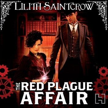 The Red Plague Affair - Bannon and Clare: Book Two audiobook by Lilith Saintcrow