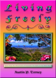Living Freely ebook by Austin P. Torney