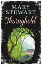 Thornyhold ebook by