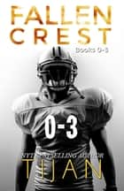 Fallen Crest Boxset ebook by Tijan